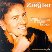 Ziegler, Wolfgang - Willkommen in meinem Leben